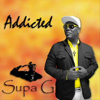 Supa G - Addicted