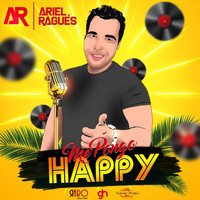 Ariel Ragues - Me Pongo Happy