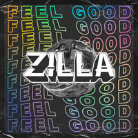 Zilla - Feel Good