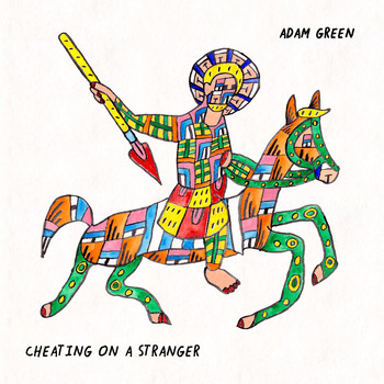 Adam Green - Cheating On A Stranger