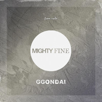 Mighty Fine - GGONDAI