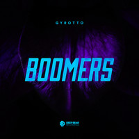 Gyrotto - Boomers
