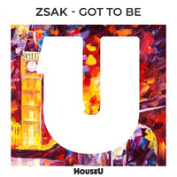 Zsak - Got To Be