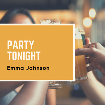 Emma Johnson - Party Tonight