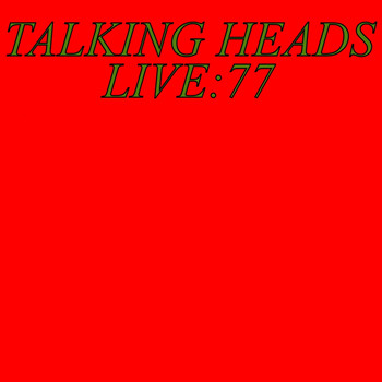 Talking Heads - Live: 77 (Live)