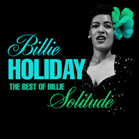 Billie Holiday - The Best Of Billie - Solitude