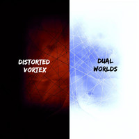 Distorted Vortex - Dual Worlds (Explicit)