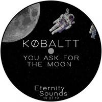 KØBALTT - You Ask For The Moon