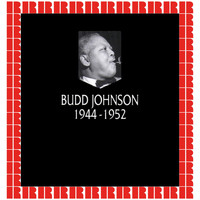 Budd Johnson - In Chronology - 1944-1952
