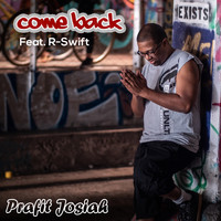 Prafit Josiah and R-Swift - Come Back