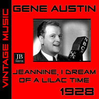 Gene Austin - Jeannine,I Dream Of Lilac Time (1928)