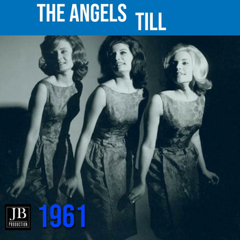 The Angels - Till (1961)