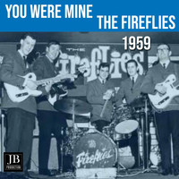The Fireflies - You Were Mine (1959)