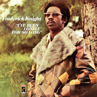 Frederick Knight - I've Been Lonely For So Long