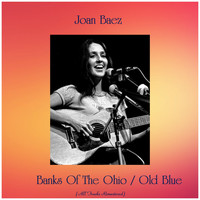 Joan Baez - Banks Of The Ohio / Old Blue (All Tracks Remastered)