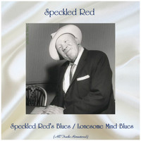 Speckled Red - Speckled Red's Blues / Lonesome Mind Blues (All Tracks Remastered)