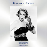 Rosemary Clooney - Tenderly (Remastered 2019)