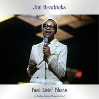 Jon Hendricks - Fast Livin' Blues (Analog Source Remaster 2019)