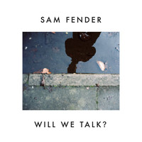 Sam Fender - Will We Talk? (Explicit)