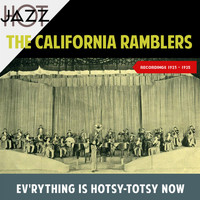 The California Ramblers - Ev'rything Is Hotsy-Totsy Now (Recordings 1923 - 1925)