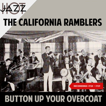The California Ramblers - Button up Your Overcoat (Recordings 1928 - 1929)