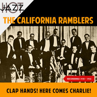 The California Ramblers - Clap Hands! Here Comes Charlie! (Recordings 1925 - 1926)