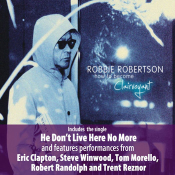 Robbie Robertson - How To Become Clairvoyant (Deluxe)