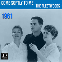 The Fleetwoods - Come Softly To Me (1959)