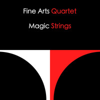 Fine Arts Quartet - Magic Strings