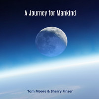 Tom Moore /  Sherry Finzer - A Journey for Mankind