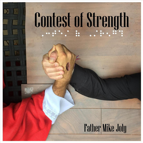 Father Mike Joly MP3 Album Contest of Strength