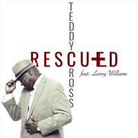 Teddy Cross - Rescued (feat. Lenny Williams)