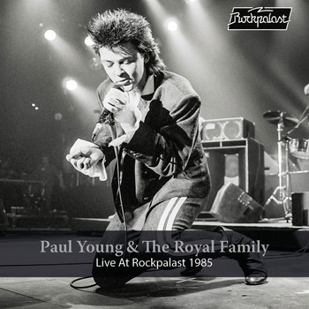 Paul Young - Paul Young & The Royal Family: Live at Rockpalast (Live, Essen, 1985 [Explicit])