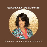 Linda Seatts-Ogletree - Good News