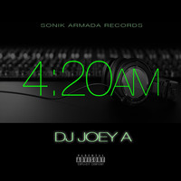 DJ Joey A - 4:20AM (Explicit)