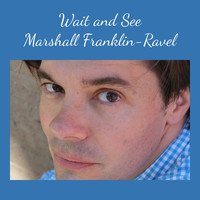 Marshall Franklin-Ravel - Wait and See (Native Son Mix)