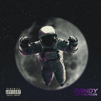 Randy - On The Moon (Explicit)