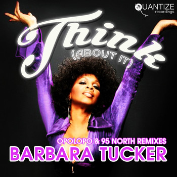 Barbara Tucker - Think (About It) (The Opolopo & 95 North Remixes)