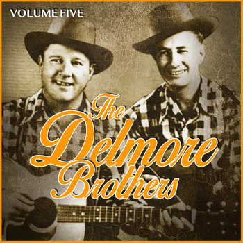 The Delmore Brothers - The Delmore Brothers Volume Five