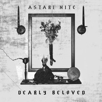 Astari Nite - Dearly Beloved