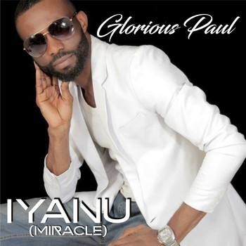 Glorious Paul - Iyanu (Miracle)