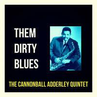 Cannonball Adderley - Them Dirty Blues