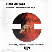 Marc Depulse - Separate the Men from the Boys