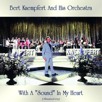 "Bert Kaempfert And His Orchestra - With A ""Sound"" In My Heart (Remastered 2019)"