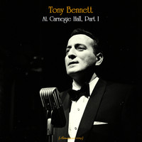 Tony Bennett - Tony Bennett At Carnegie Hall, Part I (Remastered 2019)