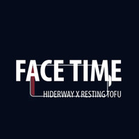 Hiderway - Face Time (feat. Resting Tofu)