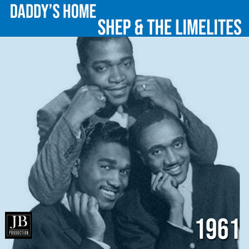 Shep & The Limelites - Daddy's Home (1961)