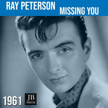 Ray Peterson - Missing You (1961)