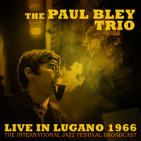 Paul Bley - Live in Lugano 1966 (Live 1966)