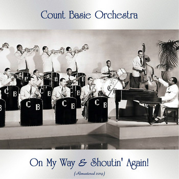 Count Basie Orchestra - On My Way & Shoutin' Again! (Remastered 2019)